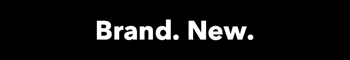 Brand. New.